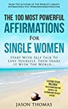 Affirmation | The 100 Most Powerful Affirmations for Single Women | 2 Amazing Affirmative Bonus Books for Dating & Self Esteem: Start With Self Talk To Love Yourself, Then Share It With The World