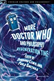 img - for More Doctor Who and Philosophy: Regeneration Time (Popular Culture and Philosophy) book / textbook / text book
