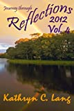 Journey Through Reflections 2012, Kathryn C. Lang, 1484837363