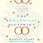 The Remarriage Blueprint: How Remarried Couples and Their Families Succeed or Fail | Maggie Scarf