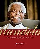 Mandela: In Celebration of a Great Life