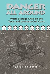 Danger All Around: Waste Storage Crisis on the Texas and Louisiana Gulf Coast