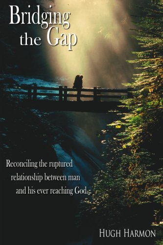 Bridging the Gap: Reconciling the ruptured relationship between man and his ever reaching God...