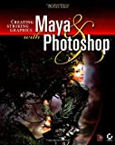 Creating Striking Graphics with Maya and Photoshop, Daniel Gray, 0782142745