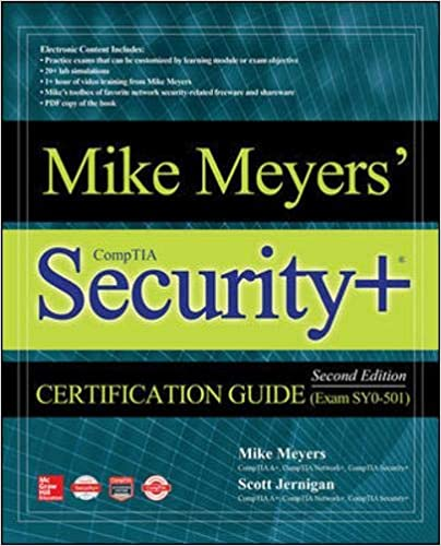 Mike Meyers' CompTIA Security+ Certification Guide, Second Edition (Exam SY0-501) 2nd Edition