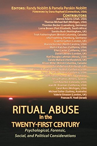Ritual Abuse in the Twenty-First Century: Psychological, Forensic, Social, and Political Implications