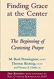 Finding Grace at the Center 3/E: The Beginning of Centering Prayer