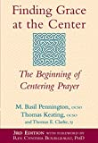 img - for Finding Grace at the Center (3rd Edition): The Beginning of Centering Prayer book / textbook / text book