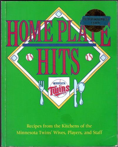 Home Plate Hits Recipes from the Kitchens of the Minnesota Twins Wives