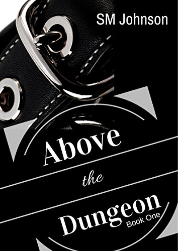 Above the dungeon dungeon series book 1 kindle edition by sm above the dungeon dungeon series book 1 by johnson sm fandeluxe Images