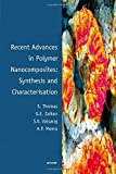 Recent Advances in Polymer Nanocomposites: Synthesis and Characterisation by Sabu Thomas (2010-08-03)