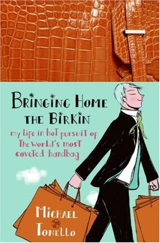 - Bringing Home the Birkin My Life in Hot Pursuit of the...