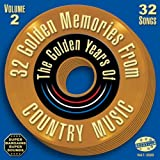 32 Golden Memories From The Golden Years Of Country Music Vol. 2