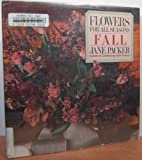 Flowers for All Seasons, Jane Packer, 044990413X
