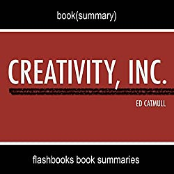Summary and Analysis: Creativity, Inc. by Ed Catmull