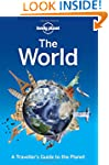 Lonely Planet The World 1st Ed.: A Tr...