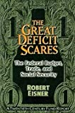The Great Deficit Scare: The Federal Budget, Trade, and Social Security (Approach)