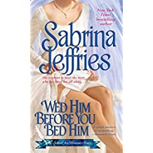 Amazon sabrina jeffries books biography blog audiobooks wed him before you bed him the school for heiresses book 6 fandeluxe PDF