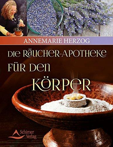 Die Räucherapotheke für den Körper Taschenbuch – 24. November 2014 Annemarie Herzog Schirner Verlag 3843411646 Esoterik