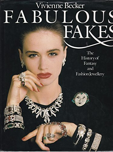 Fabulous Fakes: The History of Fantasy and Fashion Jewellery by Vivienne Becker (1990-05-23)