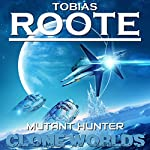 Mutant Hunter (Clone Worlds) | Tobias Roote