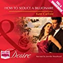 How to Seduce a Billionaire Audiobook by Kate Carlisle Narrated by Jennifer Woodward