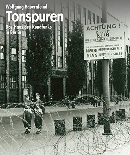 Tonspuren: Das Haus des Rundfunks in Berlin