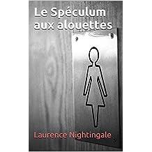 Le Spéculum aux alouettes (French Edition)