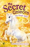 My Secret Unicorn:  The Magic Spell