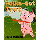 Polka-Dot Trot