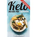 Keto Instant Pot Cookbook: Easy and Delicious Ketogenic Recipes for Weight Loss and Living a Healthy Lifestyle