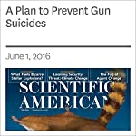 A Plan to Prevent Gun Suicides | Nancy Shute