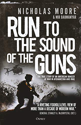 American Afghan Great Book (Run to the Sound of the Guns: The True Story of an American Ranger at War in Afghanistan and Iraq)