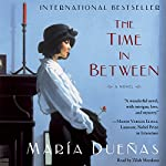 The Time In Between: A Novel | Maria Duenas