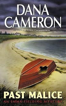 Past Malice (Emma Fielding Mysteries, No. 3): An Emma Fielding Mystery by [Cameron, Dana]