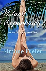 Island Experience: Kink and Pink in a Tropical Paradise (Experiences) (Volume 7)