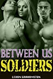 Between Us Soldiers: A Bisexual Military Romance (The Between Us Series Book 4)