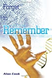 Forget to Remember, Alan Cook, 1452072345