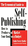 The Economical Guide to Self-Publishing, Linda F. Radke, 1877749168