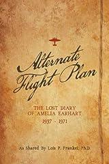 Alternate Flight Plan: The Lost Diary of Amelia Earhart Paperback