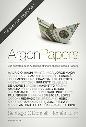 ArgenPapers: Los secretos de la Argentina offshore en los Panamá Papers (Spanish - Spanish In Shore