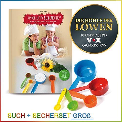 Kinderleichte Becherküche - Bekannt aus Die Höhle der Löwen - für die Backprofis von morgen: Backset inkl. 6-teiliges Messbecher-Set