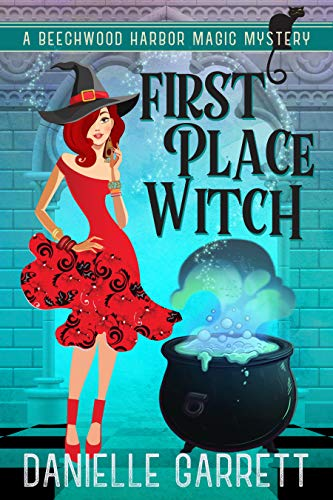 First Place Witch: A Beechwood Harbor Magic Mystery (Beechwood Harbor Magic Mysteries Book 8) by [Garrett, Danielle]