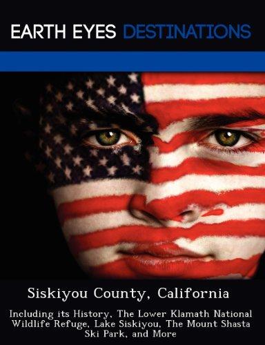 - Siskiyou County, California: Including its History, The Lower Klamath National Wildlife Refuge, Lake Siskiyou, The Mount Shasta Ski Park, and More