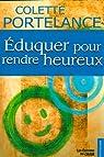 Eduquer pour Rendre Heureux par Portelance