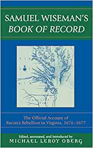 account of the bacon rebellion John d neville, comp, bacon's rebellion: abstracts of materials in the   torchbearer of the revolution: the story of bacon's rebellion and its leader ( 1940.