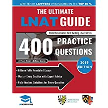 The Ultimate LNAT Guide: 400 Practice Questions: Fully Worked Solutions, Time Saving Techniques, Score Boosting Strategies, 15 Annotated Essays. 2017 Edition Book for National Admissions Test for Law (LNAT) UniAdmissions