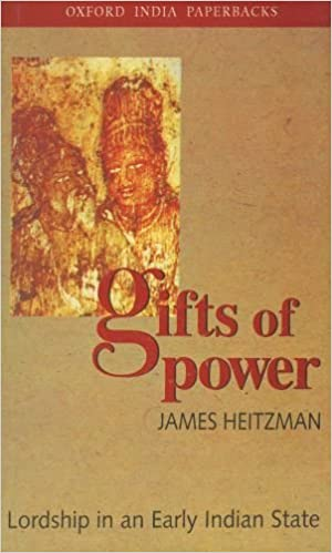 Gifts of Power: Lordship in an Early Indian State (Oxford India Collection) by Heitzman James (2001-08-16)