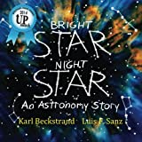 "(Science, astronomy) ""Eye-opening and page-turning!"" - UP Author's 2014 cover design award. A picture book introduction to the night sky—Bright Star, Night Star accompanies an American Indian child in finding constellations, stars, moons, and..."