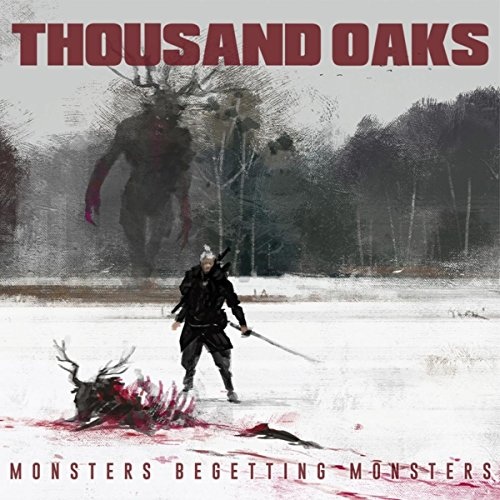 Thousand Oaks - Monsters Begetting Monsters - CD - FLAC - 2016 - FAiNT Download